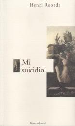 Henri Roorda: Mi suicidio