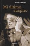 Luis Buñuel: Mi último suspiro