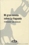 fernando san basilio mi gran novela sobre la vaguada