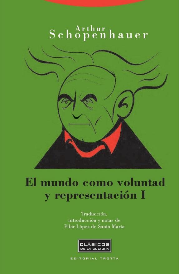 Arthur Schopenhauer: El mundo como voluntad y representación (1818)