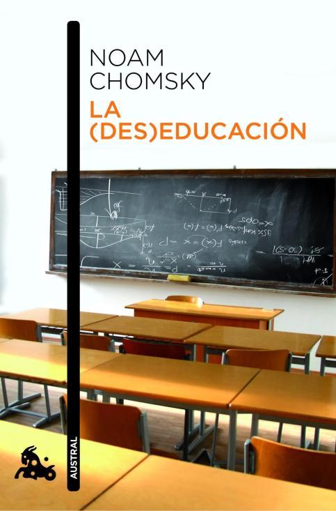 Chomsky, La (Des)educacion