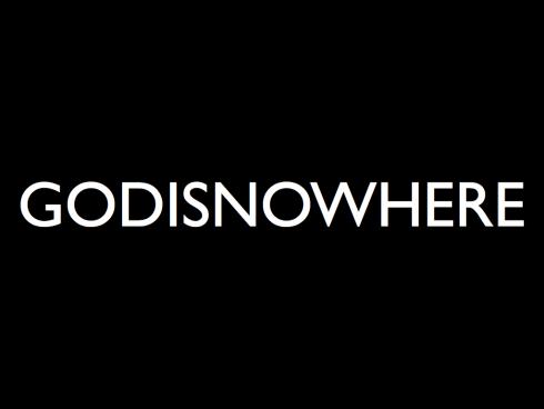 godisnowhere