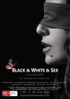 Black & White & Sex (Winter, 2012)