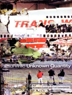 Unknown Quantity. An exhibition conceived by Paul Virilio. Fondation Cartier pour l'art contemporain, Paris. Cover: November, 19, 1997, New York, United States. Reconstitution of the TWA Boeing 747 that mysteriously crashed after take-off on July 17, 1996: 230 people killed.)
