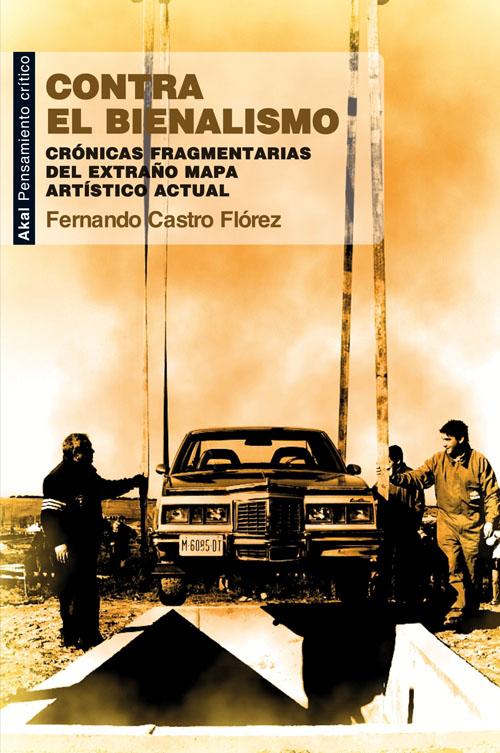 Fernando Castro Flórez: Contra el bienalismo
