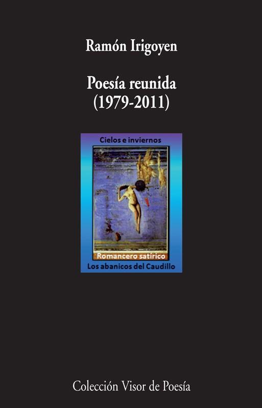Ramón Irigoyen: Poesía reunida (1979-2011)
