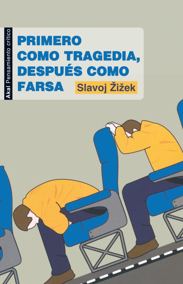 zizek-primero-como-tragedia-despues-como-farsa