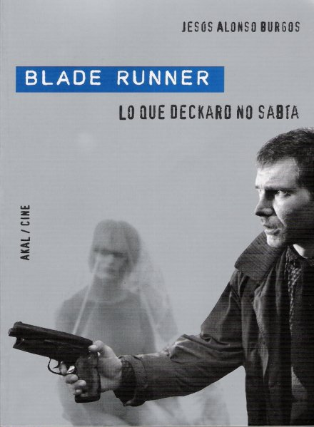 Blade Runner. Lo que Deckard no sabía.