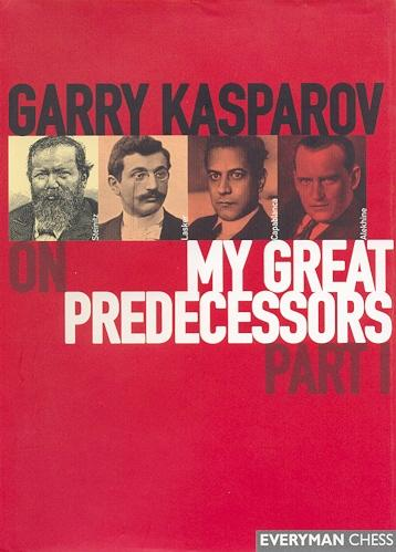 Garry Kasparov: My Great Predecessors I